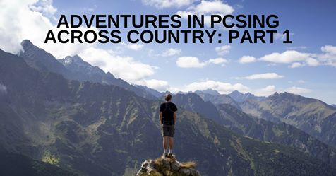 image for Adventures in PCSing Across Country: Part 1