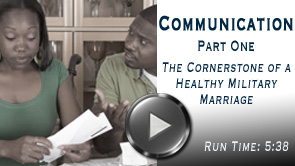 image for Video - Importance of Communication Part 1 - The Cornerstone of a Healthy Military Marriage